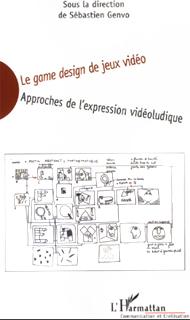 Le Game Design de jeux vidéo par Sébastien Genvo