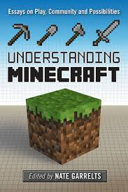 Understanding Minecraft : Essays on Play, Community and Possibilities