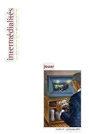 Intermédialités, histoire et théorie des arts, des lettres et des techniques : Jouer