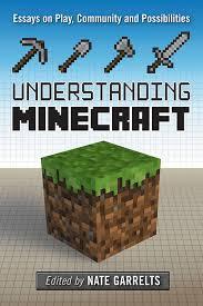 Understanding Minecraft : Essays on Play, Community and Possibilities