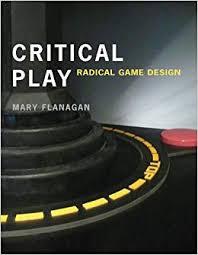 Critical Play : Radical Game Design