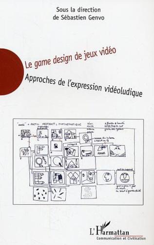 Le game design de jeux vidéo : Approches de l'expression vidéoludique